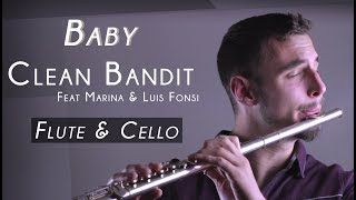 Clean Bandit - Baby feat. Marina & Luis Fonsi (Flute / Cello Cover) Video