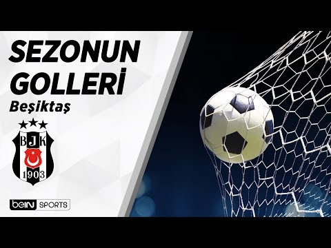 Süper Lig'de 2018-19 Sezonu Golleri | Beşiktaş