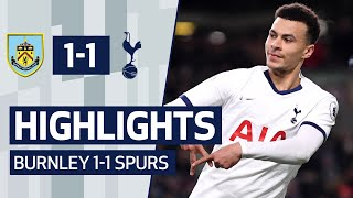 HIGHLIGHTS | BURNLEY 1-1 SPURS | Dele Alli scores 50th Premier League goal