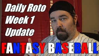 2018 Fantasy Baseball Daily Roto Week 1 Update