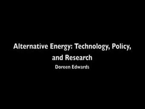 Alternative Energy: Technology, Policy, and Research
