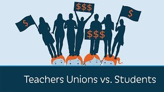 Teachers Unions vs. Students