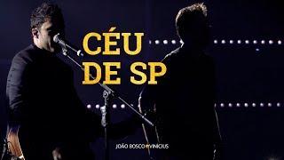 João Bosco e Vinícius - Céu de São Paulo (Oficial)