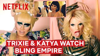 Drag Queens Trixie Mattel & Katya React to Bling Empire | I Like to Watch | Netflix