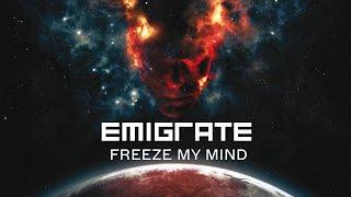 Смотреть клип Emigrate - Freeze My Mind
