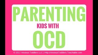 Parenting Kids with OCD Online Class