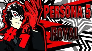 【 PERSONA 5 ROYAL 】- Part 1 - Let's Start the Game