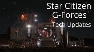 Star Citizen | Updating Tech, G-Forces & Hammerhead
