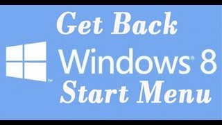 How To Get Back Windows 8 Start Menu or start button