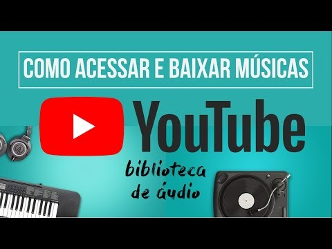 Como acessar e BAIXAR MÚSICAS da Biblioteca de Áudio do YouTube