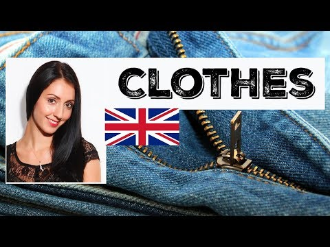 Part 1 - CLOTHES / LIVE ENGLISH LESSON - Speak British English Like a Native