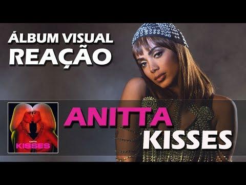 REAÇÃO  ANITTA - KISSES 10 S