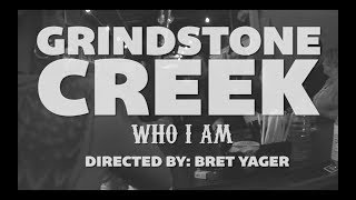 Grindstone Creek  - Who I Am