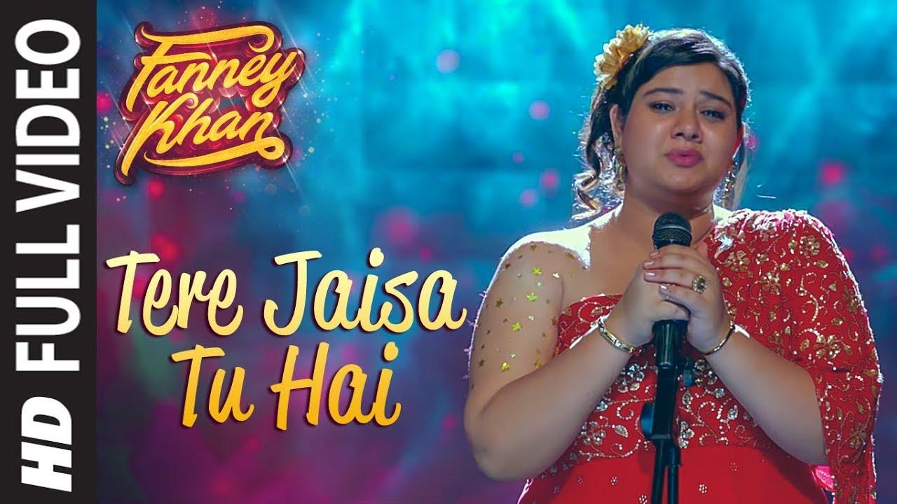 Tere Jaisa Tu Hai Full Video Song | FANNEY KHAN | Anil ...