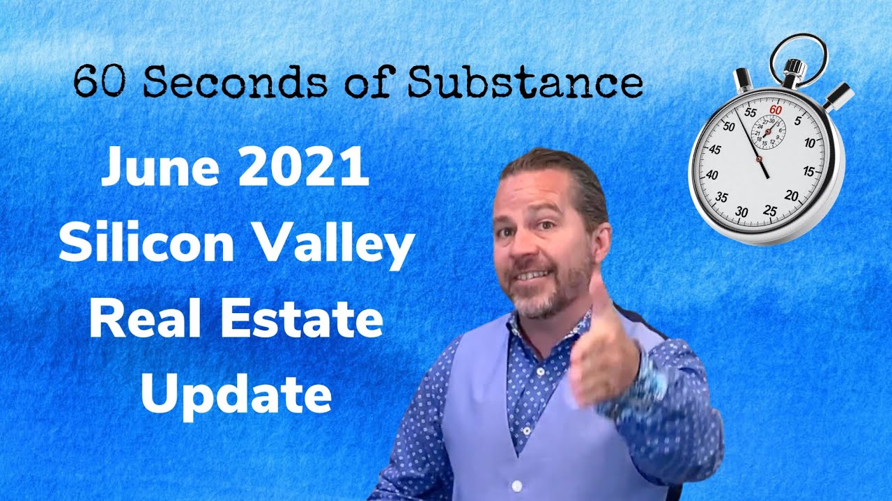 June Real Estate Market Update for Silicon Valley (in 60 Seconds)