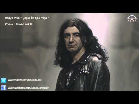 Murat KEKİLLİ - Radyo Viva [ Çağla ile Çok Yaşa ]