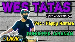 WES TATAS VERSI DONGKREK JARANAN - Vocal Happy Asmara Cipt. Vicky Prasetyo