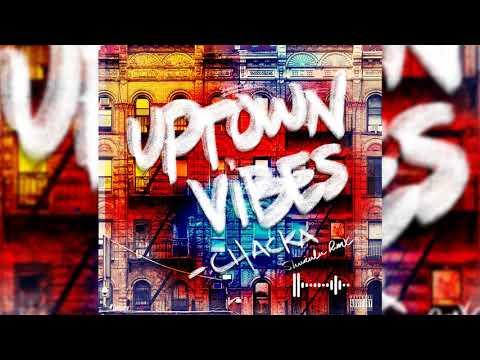 Chacka - Uptown Vibes (Shurulu Rmx)