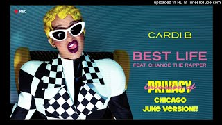 Cardi B - Best Life feat. Chance The Rapper [Official CHICAGO JUKE version] The Legendary Fya Man