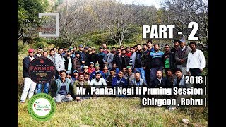 2018 | Mr. Pankaj Negi Ji's Pruning Session | Chirgaon | Rohru | Part 2 | Lets Grow Apple