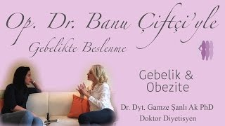 Gebelik ve Obezite - Dr. Dyt. Gamze Şanlı Ak