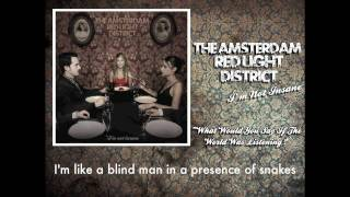 THE AMSTERDAM RED-LIGHT DISTRICT - What Would You Say If The World Was Listening ? (with lyrics)