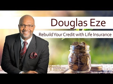 How to Rebuild Your Credit while using Life Insurance and OPM (Other People's Money)
