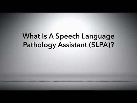 What is a Speech Language Pathology Assistant (SLPA)?