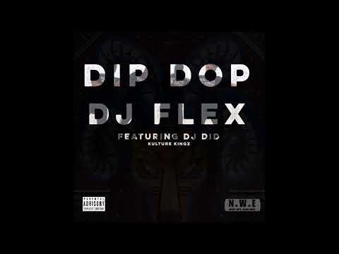 DJ Flex - Dip Dop Afrobeat (Feat. DJ Did)