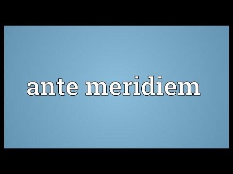 Ante meridiem Meaning