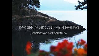 Imagine Music and Arts Festival 2017 (Imagine Orcas Island)