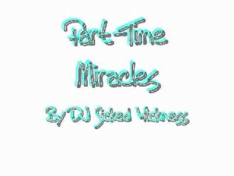 Sikid WikniS - Part-Time Miracles
