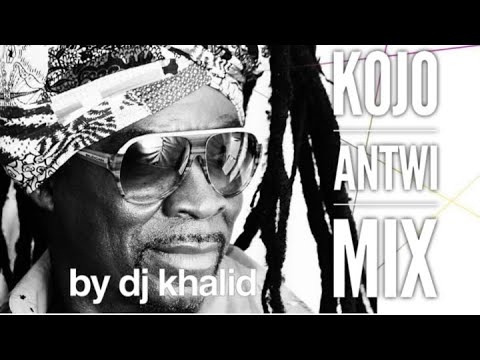 Kojo Antwi Mix