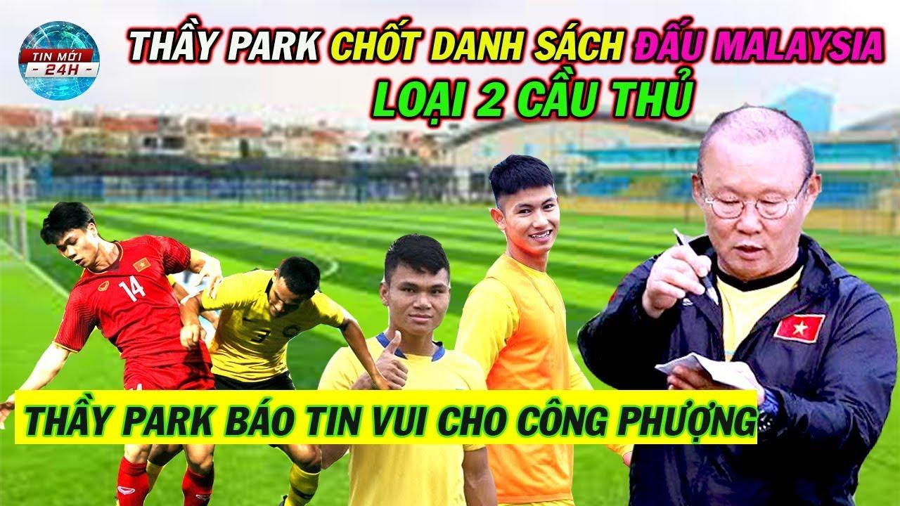 Tin Bóng Đá Việt Nam 7/10: Thầy Park loại 2 cầu thủ chốt danh sách tuyển Việt Nam đấu Malaysia