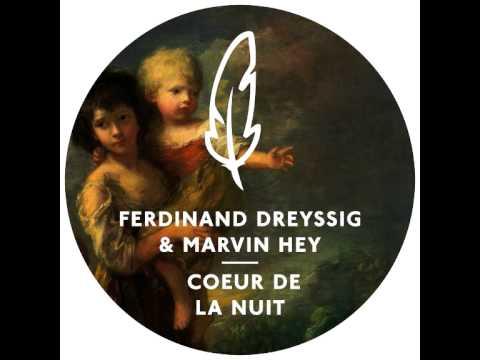 Ferdinand Dreyssig & Marvin Hey - Coeur De La Nuit (Wankelmut Remix)