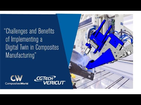 Webinar - Challenges and Benefits of Implementing a Digital Twin in Composites Manufacturing