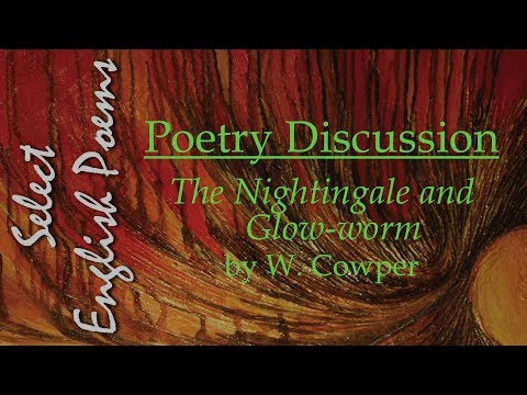 5.  The Nightingale and Glow-worm by William Cowper