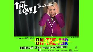 "THE HI-LOW SHOW WITH DONITA SPARKS EP. 2 FT. TERI GENDER BENDER - WE ARE HEAR ""ON THE AIR"""