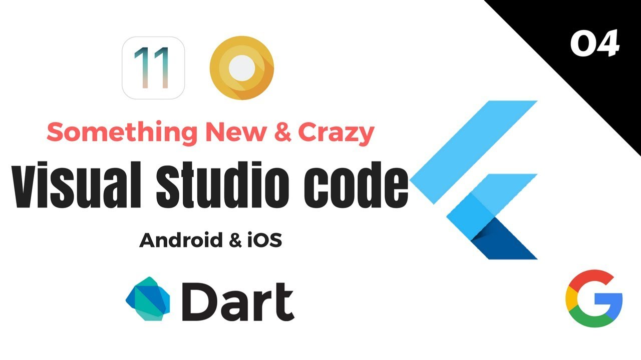 Google's Flutter Tutorials | 4 - Visual Studio Code | Something New & Crazy  | Android & iOS | Dart