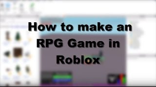 How to make a RPG Game in Roblox In four Minutes
