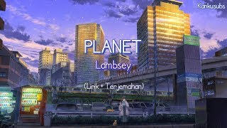 Download Lagu Jepang Enak Didengar | PLANET - Lambsey (Lirik + Terjemahan Bahasa Indonesia)