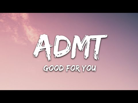 Admt - Good For You