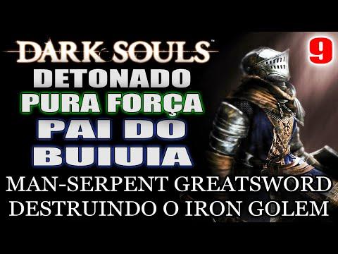 DARK SOULS PURA FORÇA #9 - PAI DO BUIUIA BRUTALIZANDO A FORTALEZA!