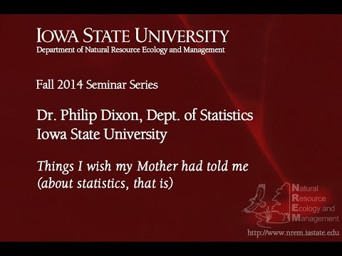 NREM Seminar: Things I wish my Mother had told me, Dr. Philip Dixon