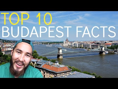 10 INTERESTING FACTS ABOUT BUDAPEST | HUNGARY
