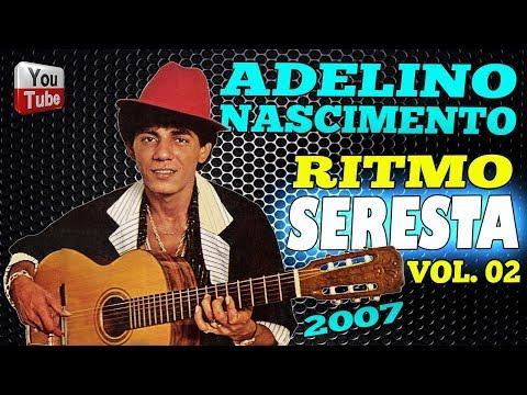 Adelino Nascimento ► Ritmo De Seresta - Vol. 02