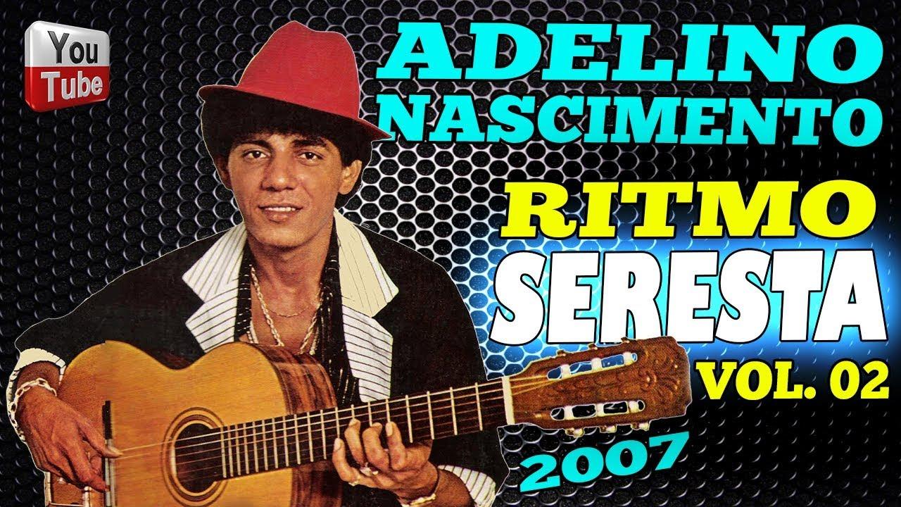 BAIXAR MUSICAS ADELINO NASCIMENTO