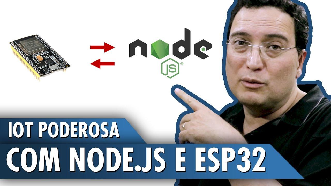 IOT poderosa com Node.JS e ESP32