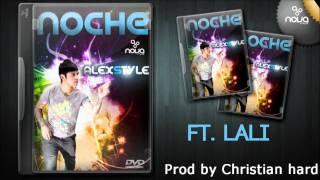 Alexstyle -Noche (Prod by Christian Hard)