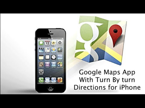 Google Maps App With Turn By Turn Navigation for iOS 6 for The iPhone And iPod Touch